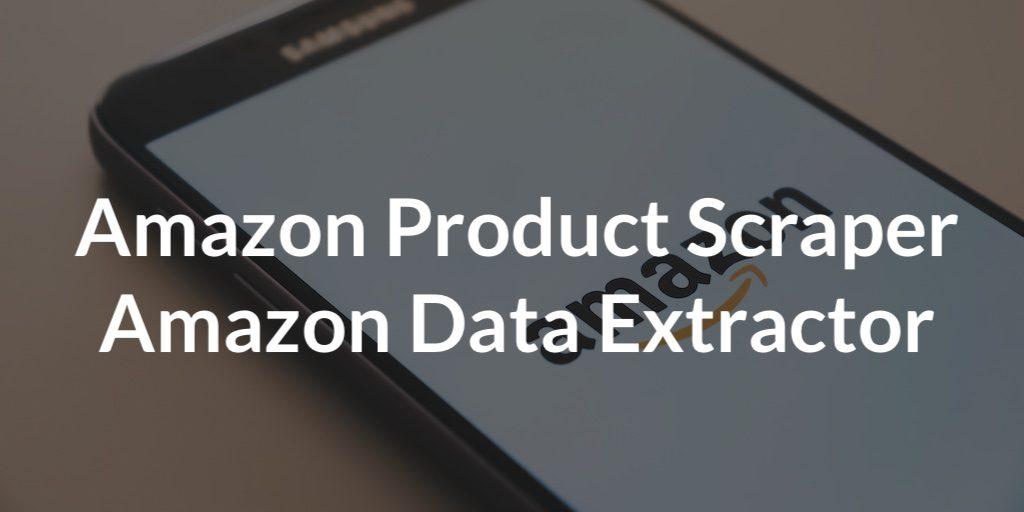 Amazon-Product-Scraper-Amazon-Data-Extractor
